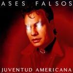 Ases Falsos, Juventud Americana