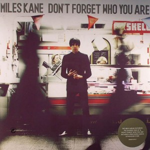 Miles Kane, Don't Forget Who You Are