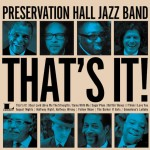 Preservation Hall Jazz Band, That's It