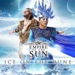 Empire of the Sun, Ice on the Dune