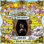 Sharon Jones & The Dap-Kings, Give the People What They Want