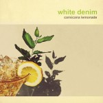 White Denim, Coriscana Lemonade