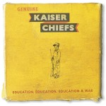 Kaiser Chiefs, Education, Education, Education & War