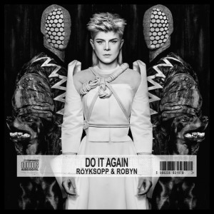 Röyksopp & Robyn, Do It Again