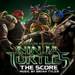 Teenage Mutant Ninja Turtles, Music by Brian Tyler