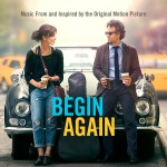 Begin Again, Music From And Inspired By The Original Motion Picture