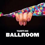 Tahiti 80, Ballroom