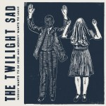 The Twilight Sad, Nobody Wants to be Here and Nobody Wants to Leave