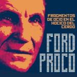 Ford Proco, Fragmentos de Ocio en el Hocico del Cerdo
