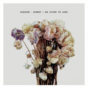 Sleater Kinney, No Cities to Love