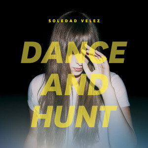 Soledad Velez, Dance and Hunt