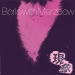 Boris with Merzbow, Gensho