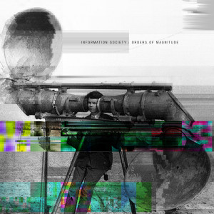 Information Society, Orders of Magnitude