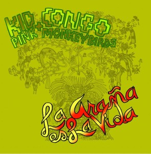 Kid Congo and the Pink Monkey Birds, La Araña es la Vida