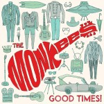 The Monkees, Good Times!