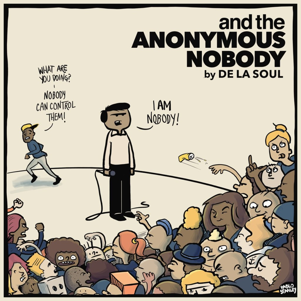 De La Soul, and the Anonymous Nobody…