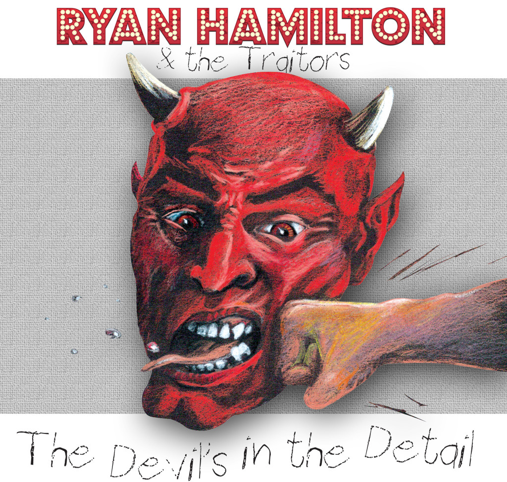 Ryan Hamilton & The Traitors, The Devil's in the Detail