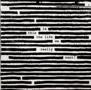 """Roger Waters regresa con """"Is This the Life We Really Want?"""""""