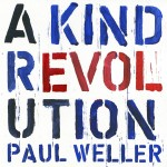 Paul Weller, A Kind Revolution