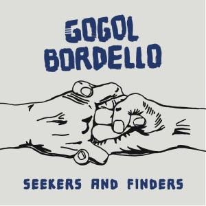 Gogol Bordello, Seekers and Finders