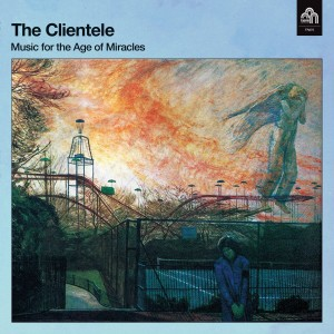 The Clientele, Music For The Age of Miracles