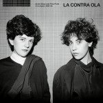 La Contra Ola, Synth Wave and Post Punk from Spain 1980-86